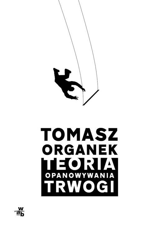 Recenzja książki Teoria opanowywania trwogi - Tomasz Organek