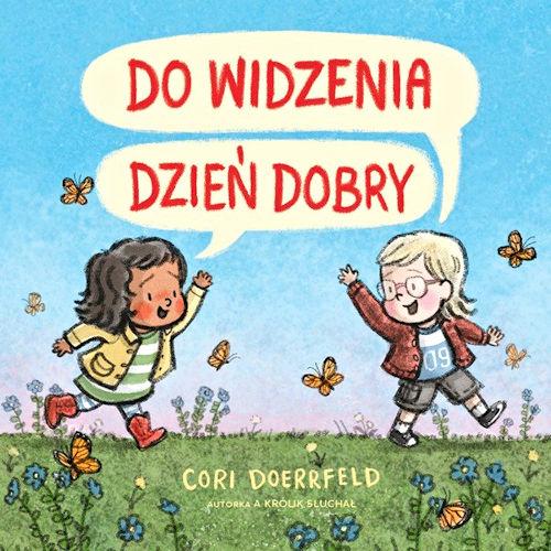 Do widzenia, dzień dobry - Cori Doerrfeld
