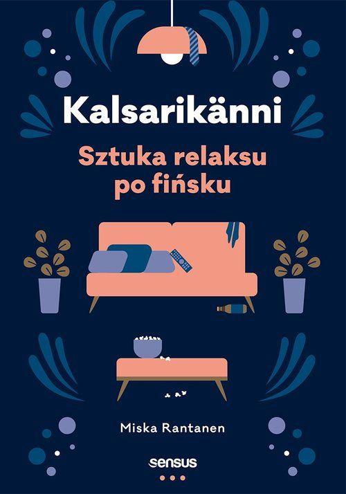 Recenzja książki Kalsarikänni. Sztuka relaksu po fińsku - Miska Rantanen