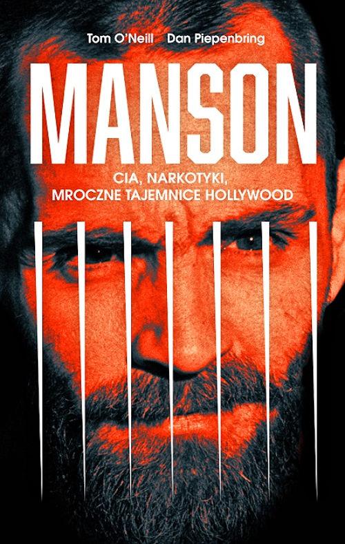 Manson. CIA, narkotyki i mroczne tajemnice Hollywood - Tom O'Neill, Dan Piepenbring