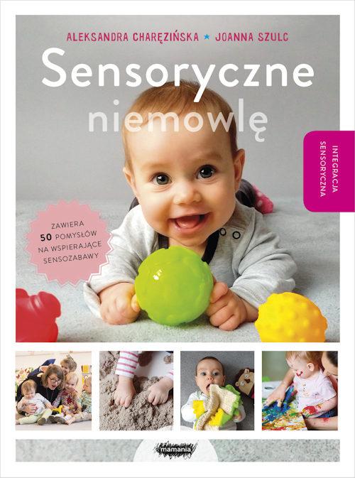 Recenzja książki Sensoryczne niemowlę - Aleksandra Charęzińska