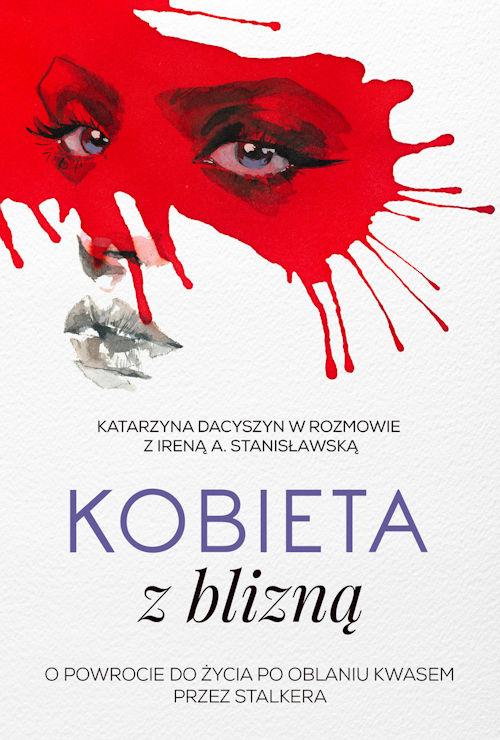 Kobieta z blizną - Irena A. Stanisławska, Katarzyna Dacyszyn