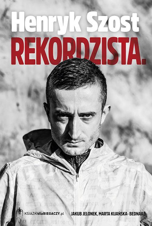 Henryk Szost. Rekordzista - Jakub Jelonek, Marta Kijańska-Bednarz