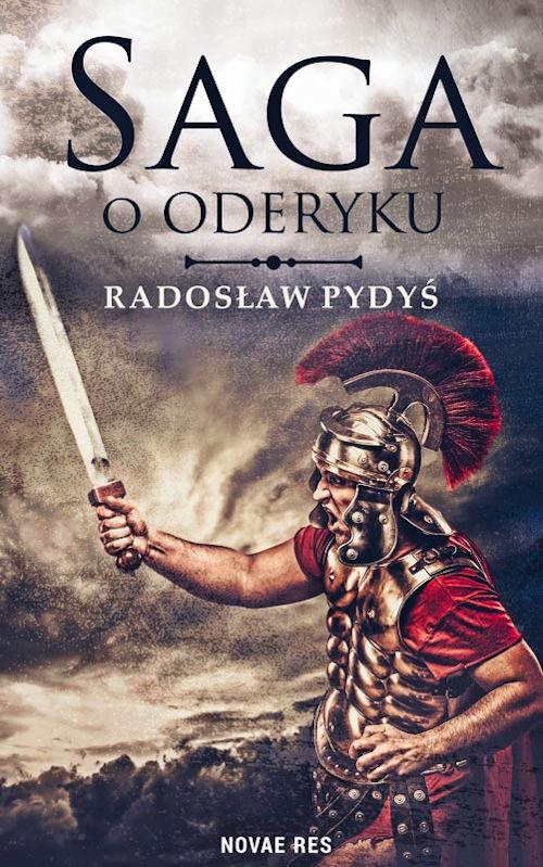 Saga o Oderyku - Radosław Pydyś