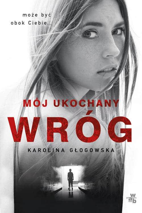 Mój ukochany wróg - Karolina Głogowska