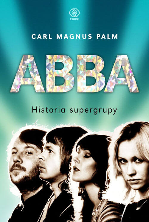 Abba. Historia supergrupy - Carl Magnus Palm