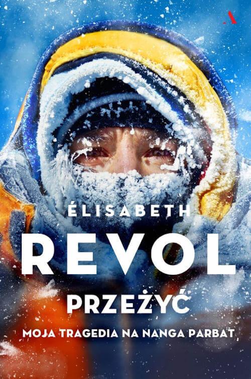Przeżyć. Moja tragedia na Nanga Parbat - Elisabeth Revol