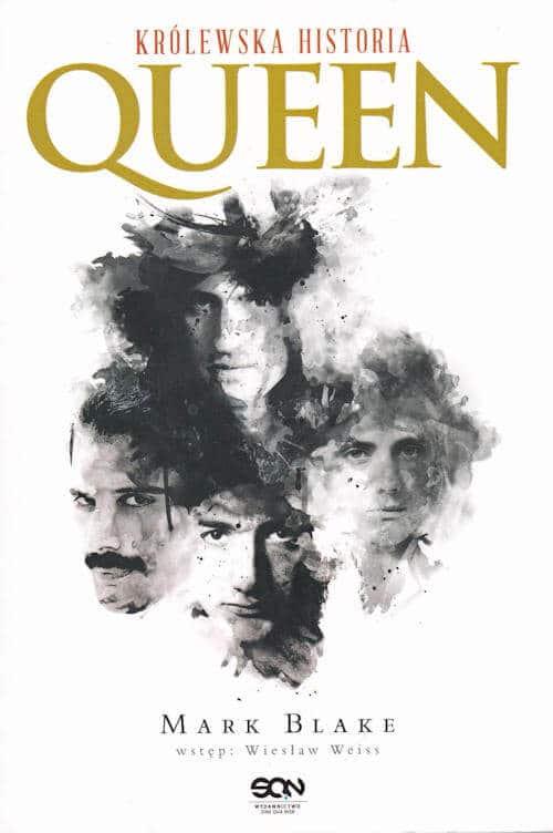 Queen. Królewska historia - Mark Blake