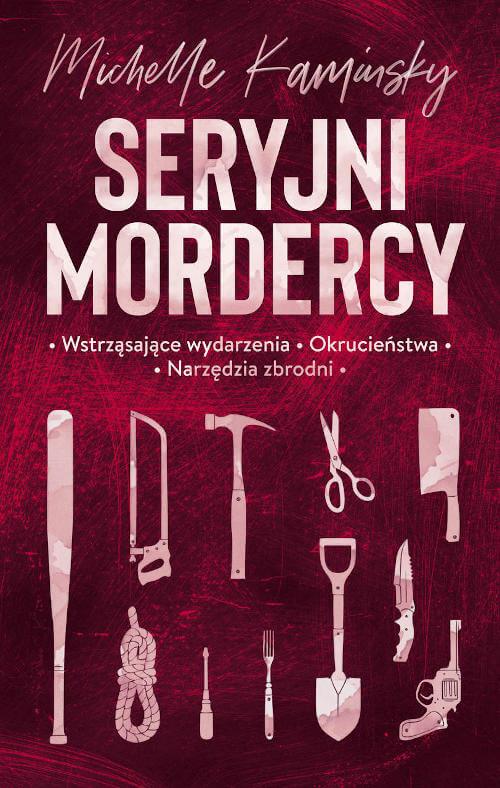 Seryjni mordercy - Michelle Kaminsky