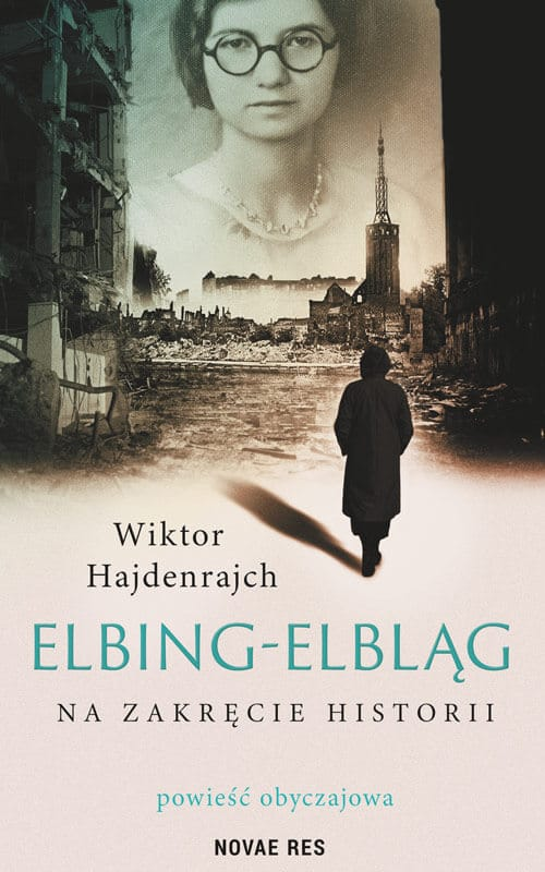 Elbing-Elbląg. Na zakręcie historii - Wiktor Hajdenrajch