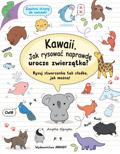 Kawaii. Jak rysować naprawdę urocze zwierzątka? - Angela Nguyen