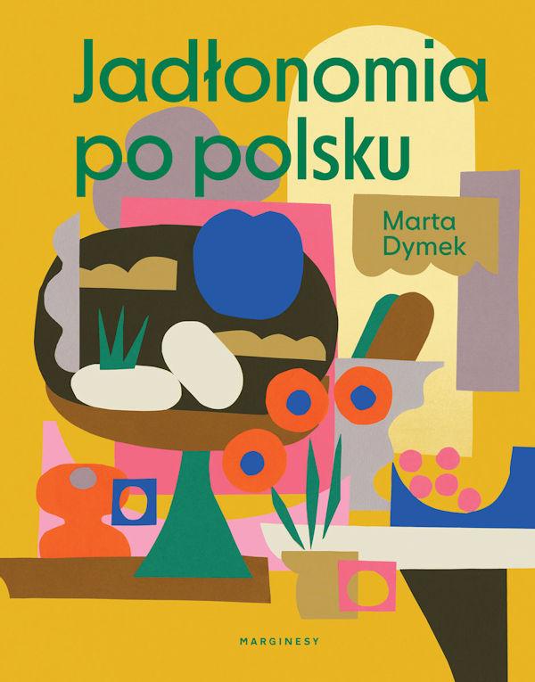Jadłonomia po polsku - Marta Dymek