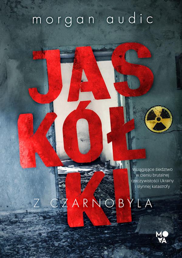 Jaskółki z Czarnobyla - Morgan Audic