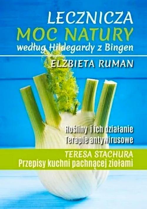 Lecznicza moc natury według Hildegardy z Bingen - Elżbieta Ruman