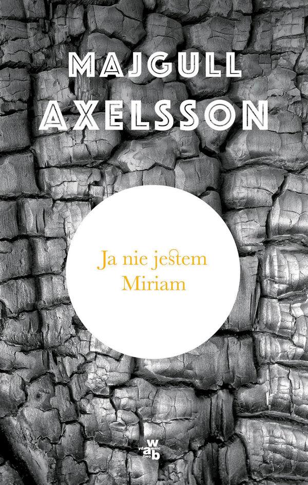 Ja nie jestem Miriam - Majgull Axelsson