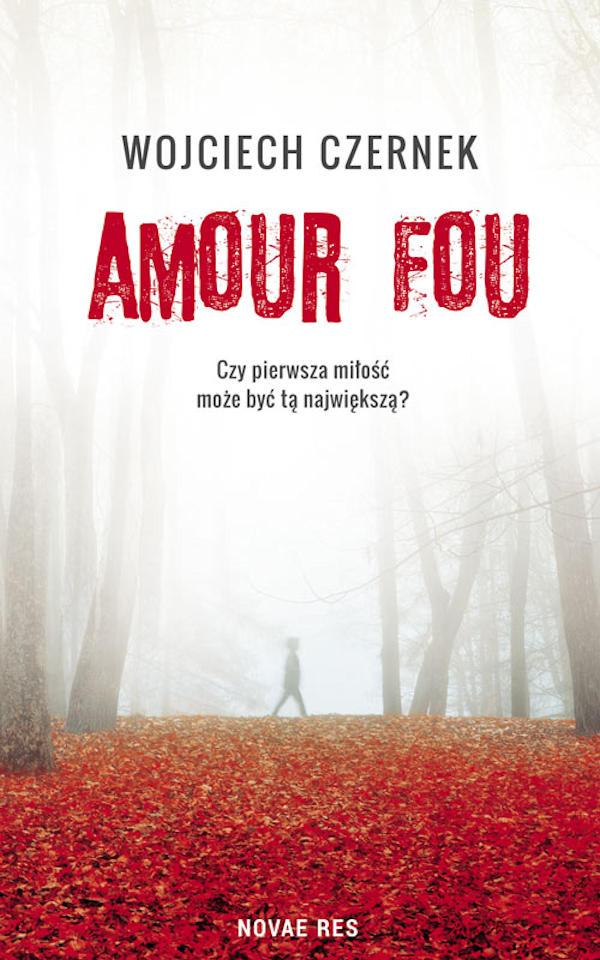 Amour Fou - Wojciech Czernek