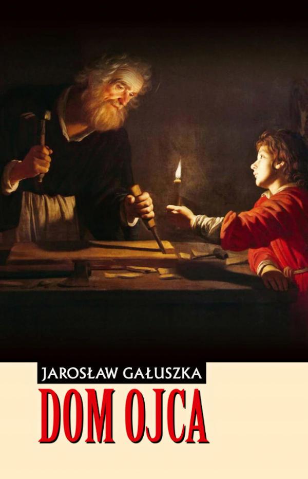 Dom ojca - Jarosław Gałuszka