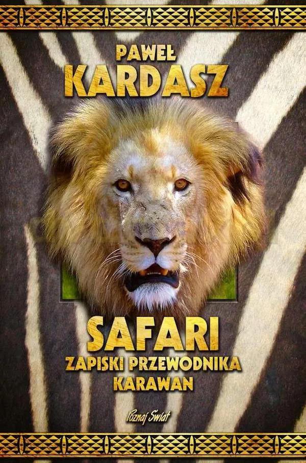 Safari. Zapiski przewodnika karawan - Paweł Kardasz