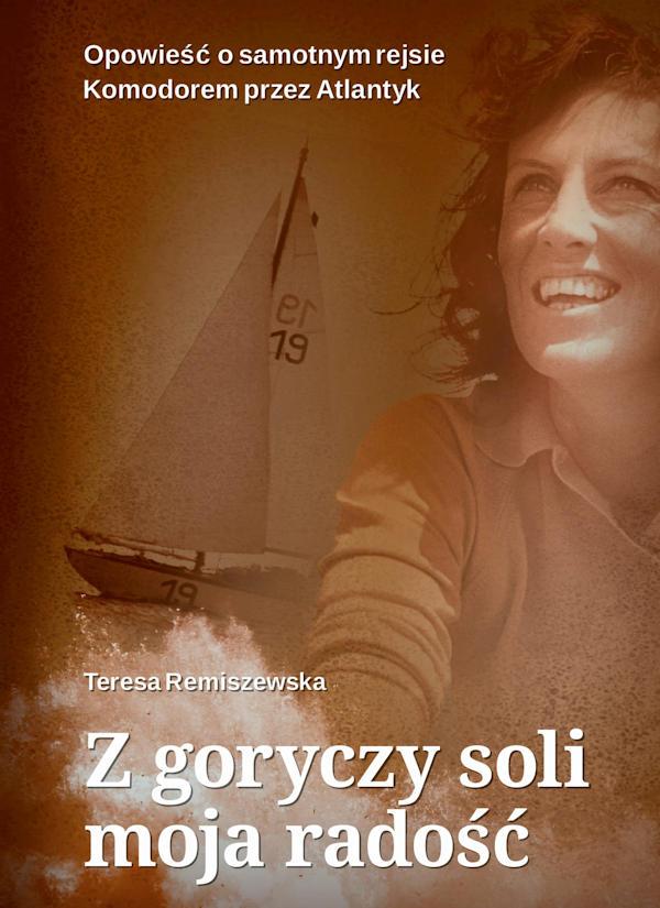 Z goryczy soli moja radość - Teresa Remiszewska
