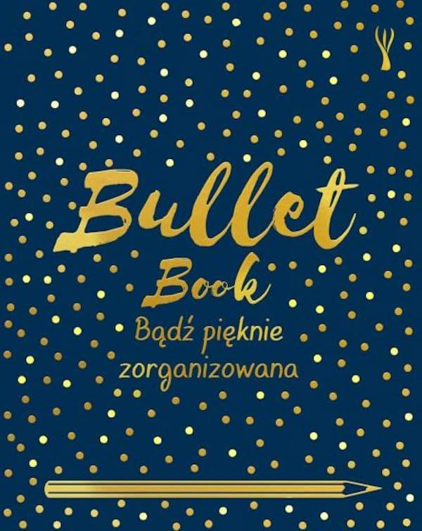 Bullet Book. Bądź pięknie zorganizowana - David Sinden