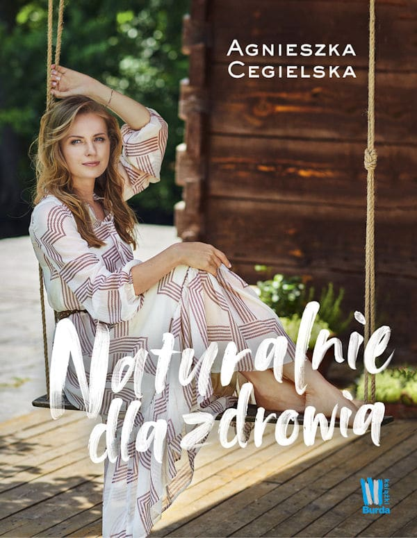 Naturalnie dla zdrowia - Agnieszka Cegielska