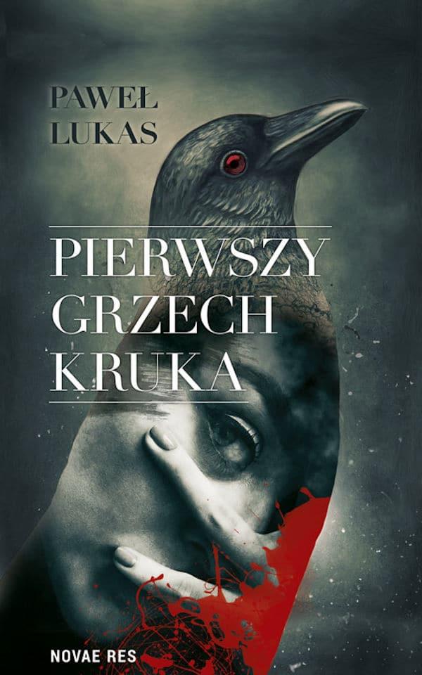 Pierwszy grzech kruka - Paweł Lukas