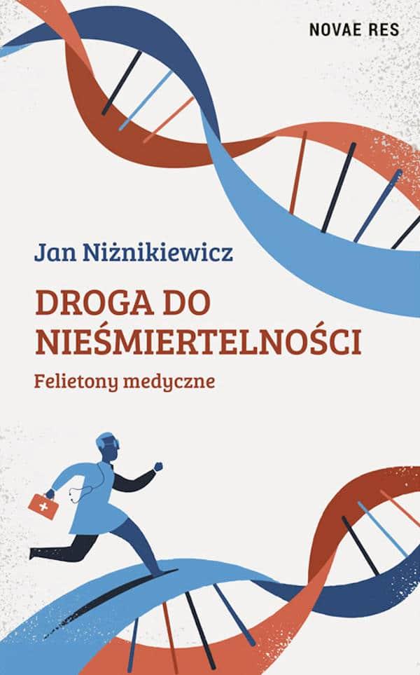 Droga do nieśmiertelności - Jan Niżnikiewicz