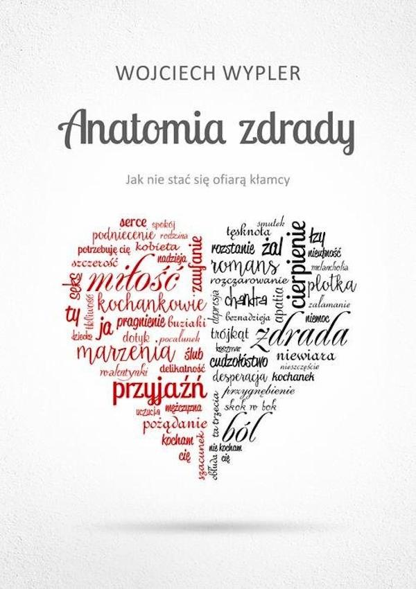 Anatomia zdrady. Jak nie stać się ofiarą kłamcy - Wojciech Wypler