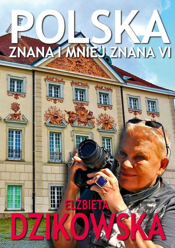Recenzja książki Polska znana i mniej znana VI - Elżbieta Dzikowska