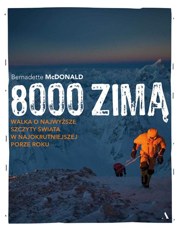 Recenzja książki Walka o najwyższe szczyty świata w najokrutniejszej porze roku - Bernadette McDonald