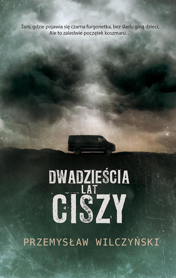 Dwadzieścia lat ciszy - Przemysław Wilczyński