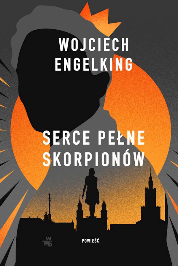 Serce pełne skorpionów - Wojciech Engelking