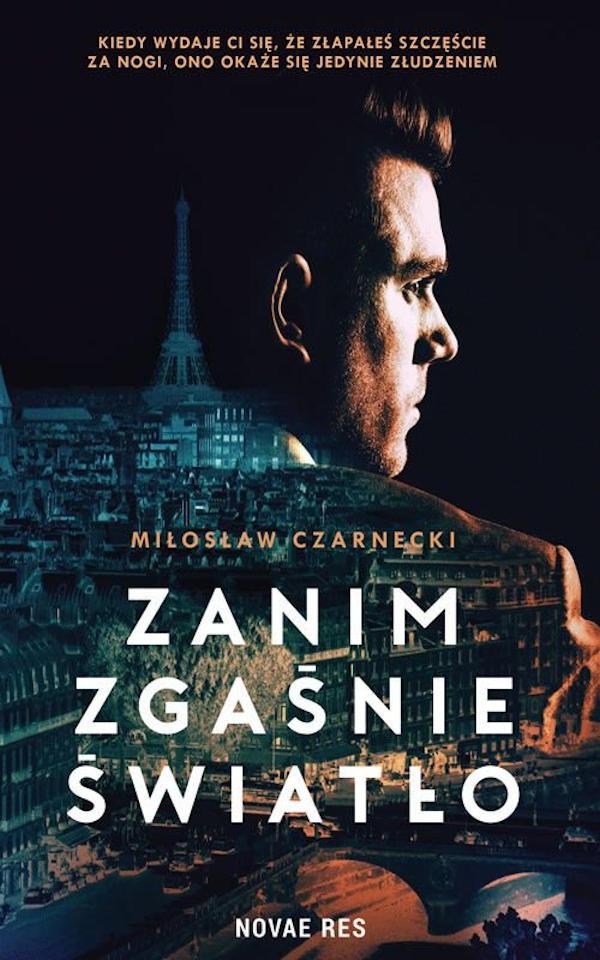 Recenzja książki Zanim zgaśnie światło - Miłosław Czarnecki