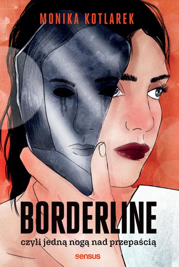 Borderline czyli jedną nogą nad przepaścią - Monika Kotlarek