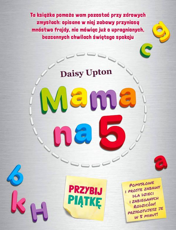Mama na 5. Przybij piątkę - Daisy Upton