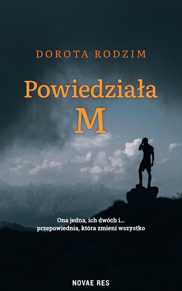 Powiedziała M - Dorota Rodzim