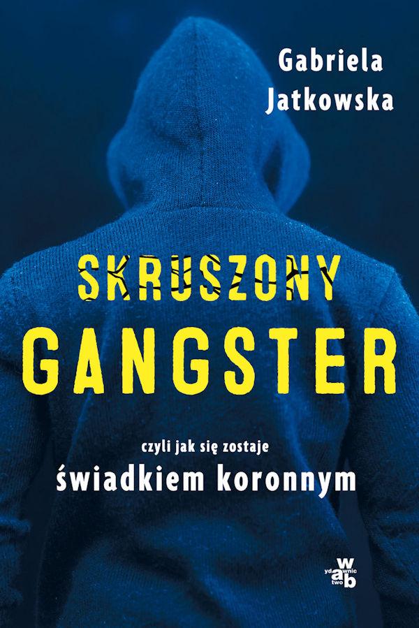 Skruszony gangster - Gabriela Jatkowska