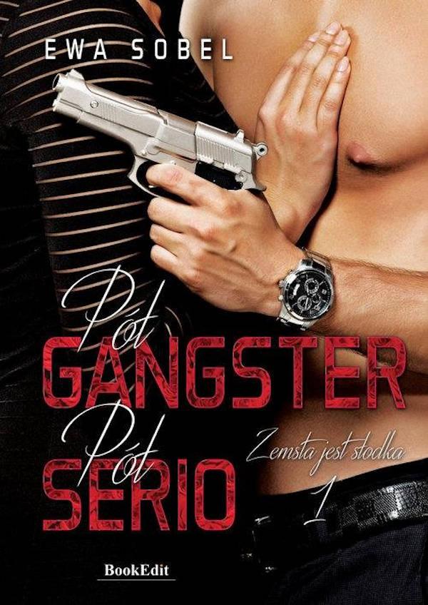 Pół gangster, pół serio - Ewa Sobel