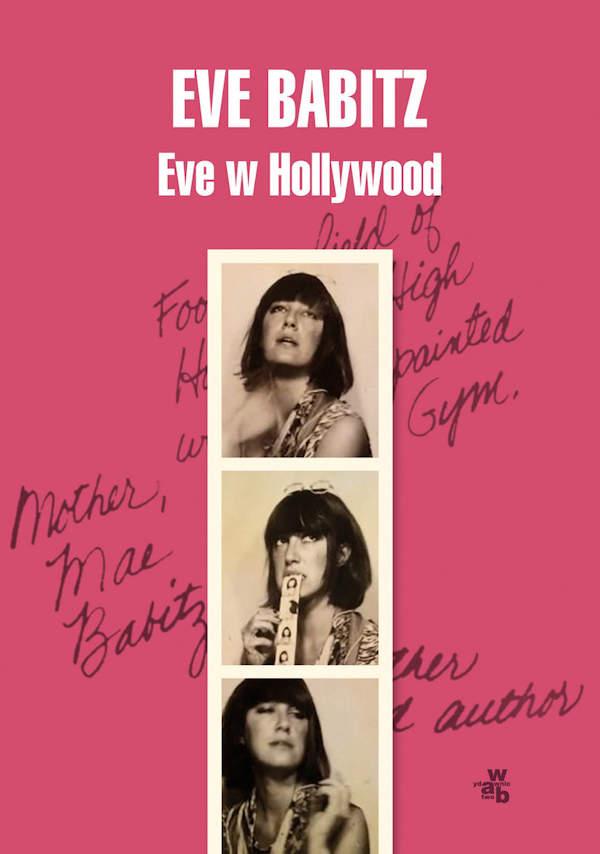 Eve w Hollywood - Eve Babitz