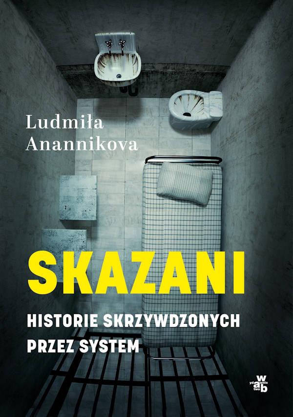 Skazani. Historie skrzywdzonych przez system - Ludmiła Anannikova
