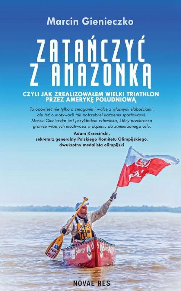 Zatańczyć z Amazonką - Marcin Gienieczko